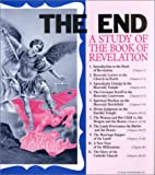 The End : a Study of the Book of Revelation…