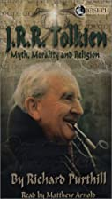 J.R.R. Tolkien: Myth, Morality and Religion…