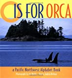 Helman, Andrea: O is for Orca: A Pacific Northwest Alphabet Book