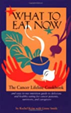 What to Eat Now: The Cancer Lifeline…