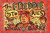Barry, Lynda: The Freddie Stories: With the Great Marlys! and Sister Maybonne