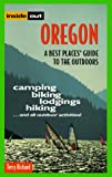 Richard, Terry: Inside Out Oregon: A Best Places Guide to the Outdoors