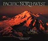 Wolfe, Art: Pacific Northwest: Land of Light and Water