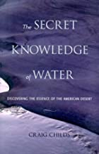 The Secret Knowledge of Water: Discovering…