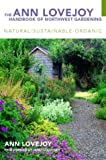 Lovejoy, Ann: The Ann Lovejoy Handbook of Northwest Gardening: Natural-Sustainable-Organic