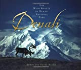 Bauer, Peggy: Denali: The Wild Beauty of Denali National Park