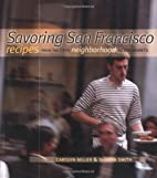 Savoring San Francisco: Recipes from the…