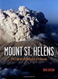 Carson, Rob: Mount st Helens: The Eruption and Recovery of a Volcano