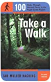 Hacking, Sue Muller: Take a Walk: 100 Walks Through Natural Places in the Puget Sound Region