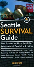Seattle Survival Guide: The Essential…