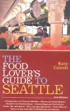 The Food Lover's Guide to Seattle (Food…