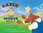 The Cabin That Moose Built: An Alaskan Tale…
