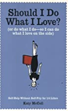 Should I Do What I Love?: Or Do What I Do -…