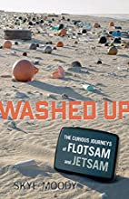 Washed Up: The Curious Journeys of Flotsam…