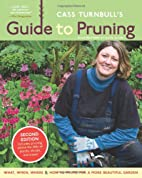 Cass Turnbull's Guide to Pruning: What,…