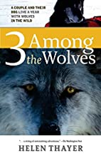 3 Among the Wolves: A Couple and Their Dog…