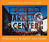 Young, Adrianne Dow: Pike Place Market: 100 Years