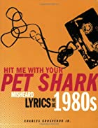 Hit Me With Your Pet Shark: Misheard Lyrics…