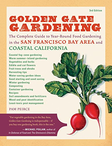 golden-gate-gardening-3rd-edition-the-complete-guide-to-year-round-food-gardening-in-the-san-francisco-bay-area-coastal-california