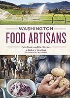 Washington Food Artisans: Farm Stories and…