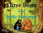 Three bears of the Pacific Northwest by…