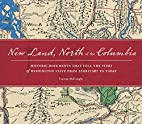 New Land, North of the Columbia: Historic…