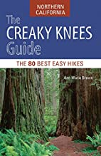 The Creaky Knees Guide Northern California:…