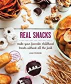Real Snacks: Make Your Favorite Childhood…