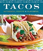Tacos: Authentic, Festive & Flavorful by…