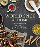World Spice at Home: New Flavors for 75…