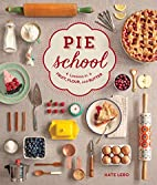 Pie School: Lessons in Fruit, Flour & Butter…