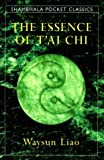 Liao, Waysun: The Essence of T&#39;ai Chi