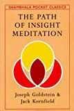 Goldstein, Joseph: The Path of Insight Meditation (Shambhala Pocket Classics)