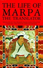 The Life of Marpa the Translator by Chogyam…