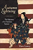 Lowry, Dave: Autumn Lightning: The Education of an American Samurai
