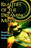 Radha, Sivananda: Realities of the Dreaming Mind