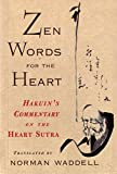 Norman Waddell: Zen Words for the Heart: Hakuin's Commentary on the Heart Sutra