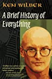 Wilber, Ken: A Brief History of Everything