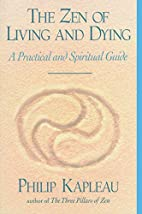The Zen of Living and Dying: A Practical and…
