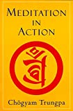 Trungpa, Chogyam: Meditation in Action