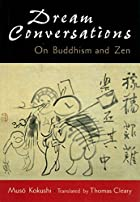 Dream Conversations: On Buddhism and Zen by…