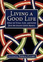 Living a Good Life: Advice on Virtue, Love,…
