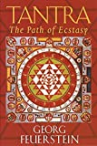 Feuerstein, Georg: Tantra: The Path of Ecstasy