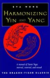 Wong, Eva: Harmonizing Yin &amp; Yang: The Dragon-Tiger Classic