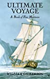 Gilkerson, William: Ultimate Voyage : A Book of Five Mariners