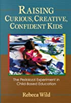 Raising Curious, Creative, Confident Kids:…