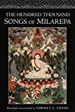 Chang, Garma C.C.: The Hundred Thousand Songs of Milarepa: The Life-Story and Teaching of the Greatest Poet-Saint Ever to Appear in the History of Buddhism