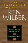 Wilber, Ken: Collected Works of Ken Wilber: A Brief History of Everything  The Eye of Spirit