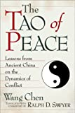 Chen, Wang: The Tao of Peace : Lessons from Ancient China on the Dynamics of Conflict