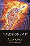 Grey, Alex: The Mission of Art